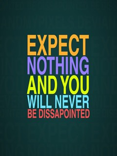 This Expect Nothing mobile wallpaper is compatible for Nokia, Samsung ...