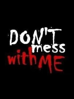 download don t mess with me wallpaper   mobile wallpapers