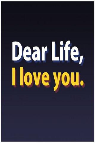 Dear Life I Love You