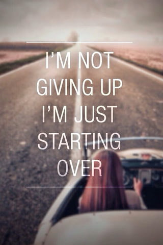 Not-Giving-Up-Just-Starting-over-iphone-4s-wallpaper-ilikewallpaper_com